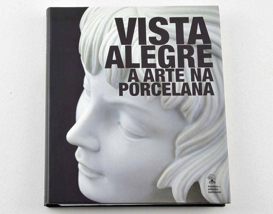 Vista Alegre, A Arte da Porcelana