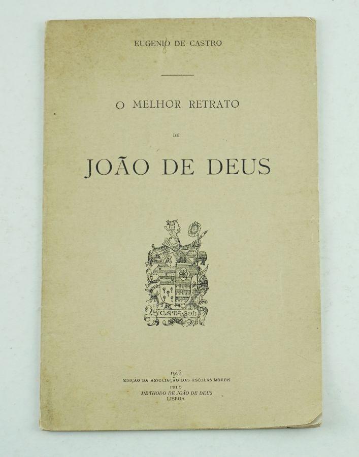 Eugénio de Castro, O Melhor Retrato de João de Deus (1906)
