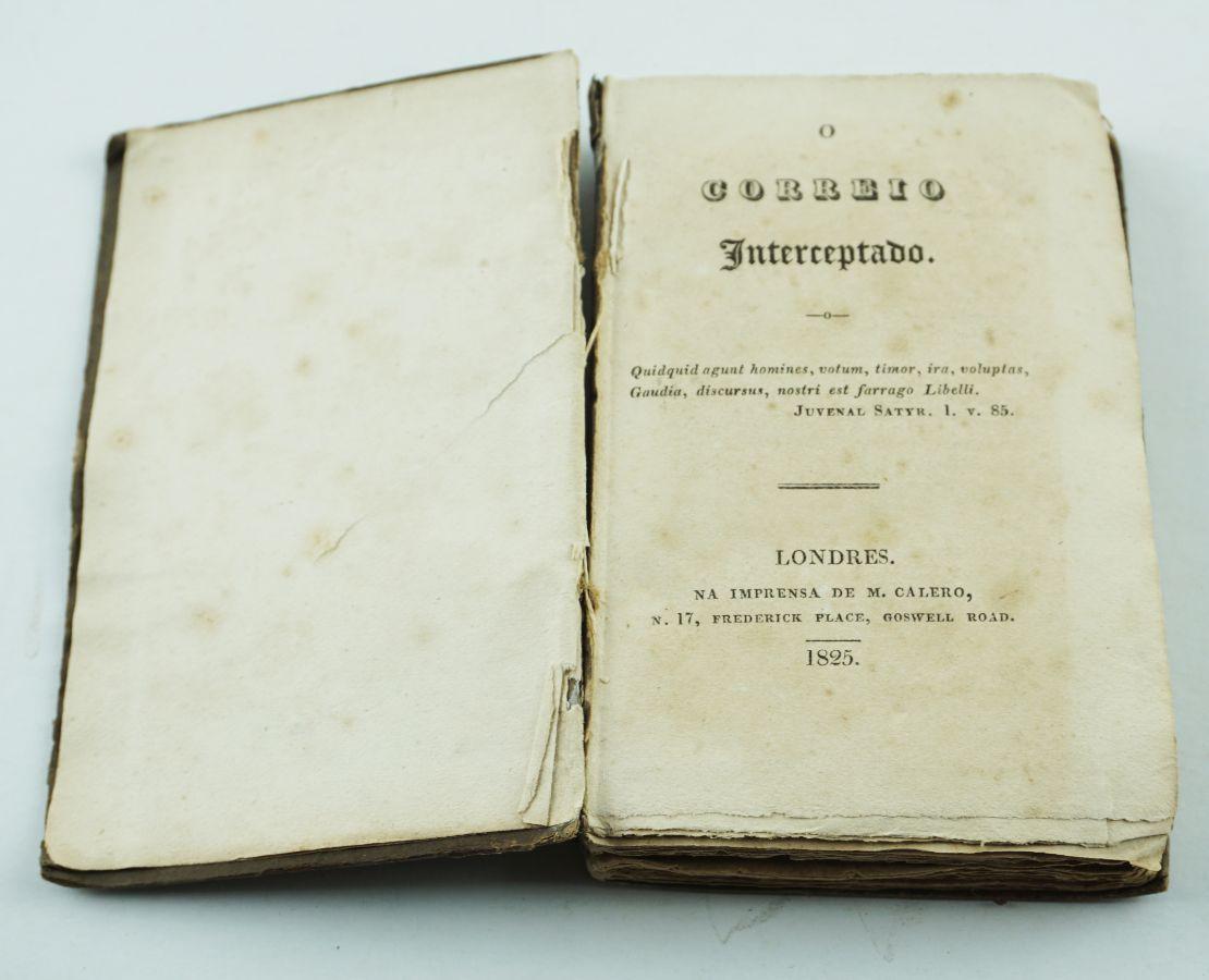 O Correio Interceptado, Londres, Na Imprensa de M. Calero, 1825,m 297-VI de índice.