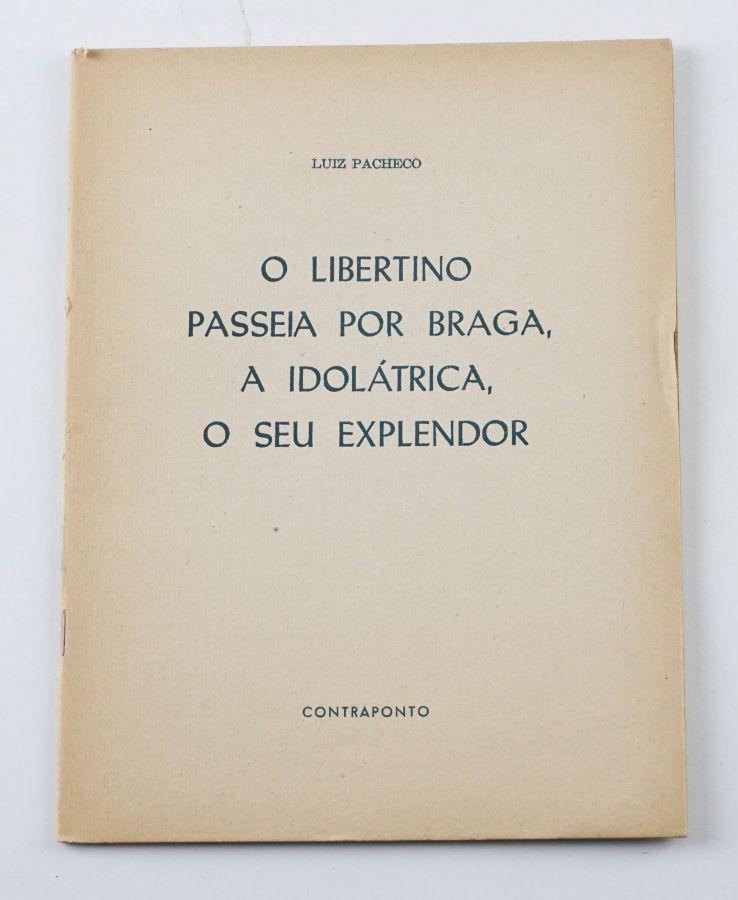 Luís Pacheco. O LIBERTINO.