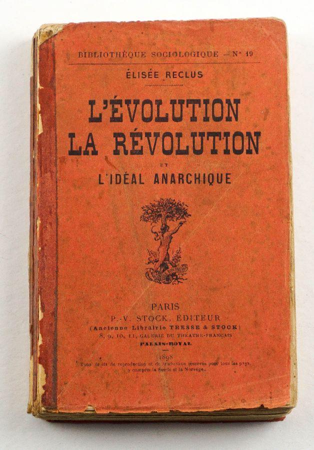 Elisėe Reclus – L'Evolution La Révolution et L'Ideal Anarchique (1898)