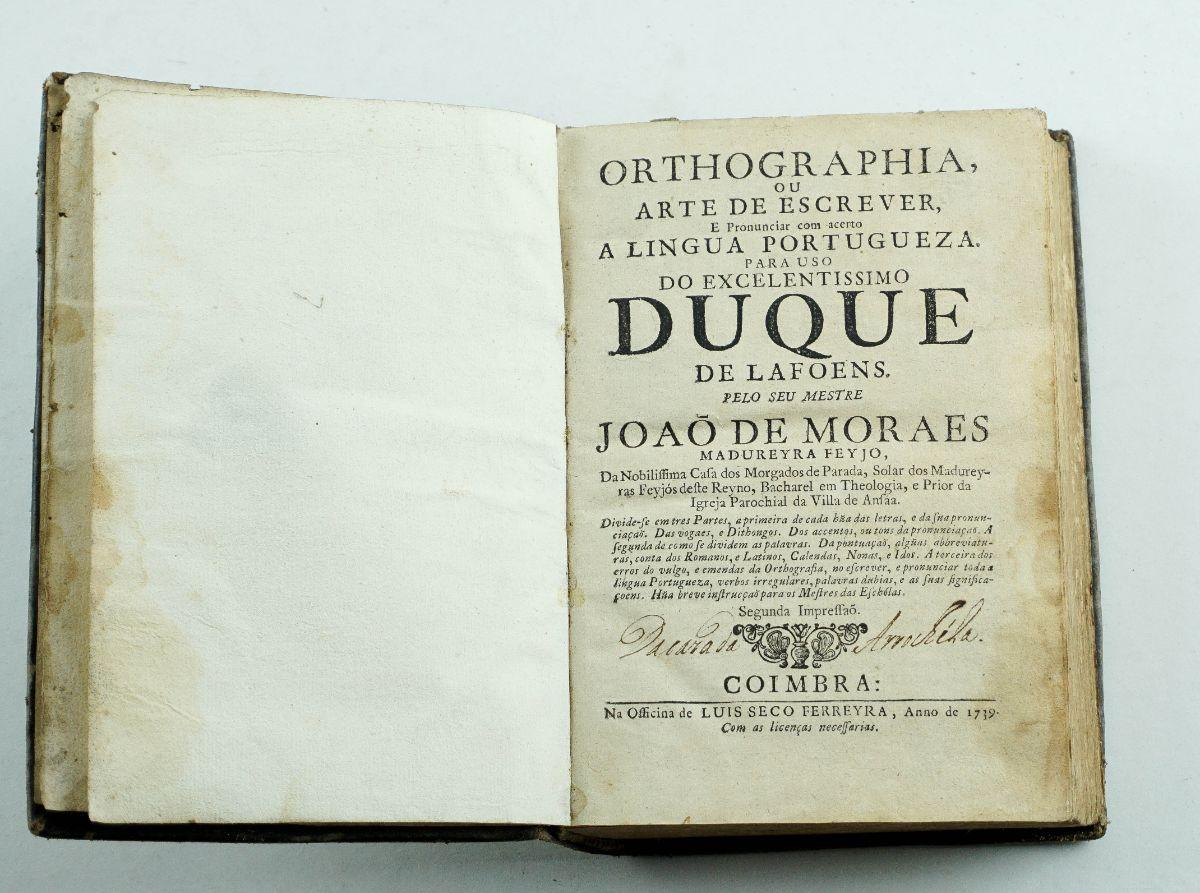 Orthographia ou Arte de Escrever a Lingua Portugueza – 1739 (edição de Coimbra)
