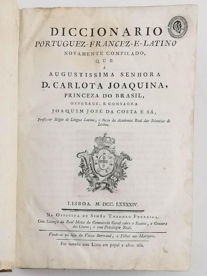 Diccionário Portuguez Francez e Latino – 1794