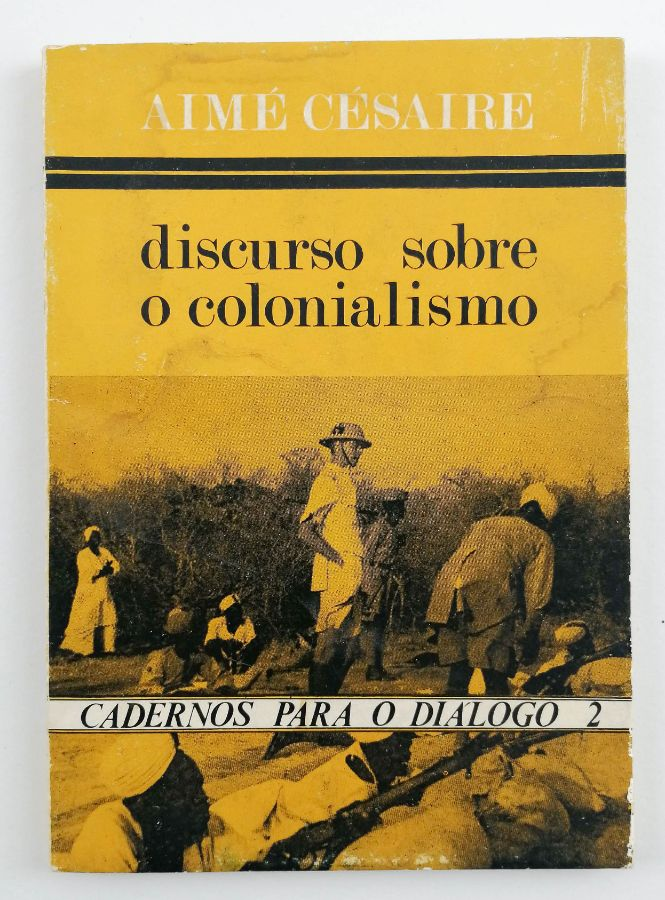 Aimé Césaire. Discurso sobre o colonialismo