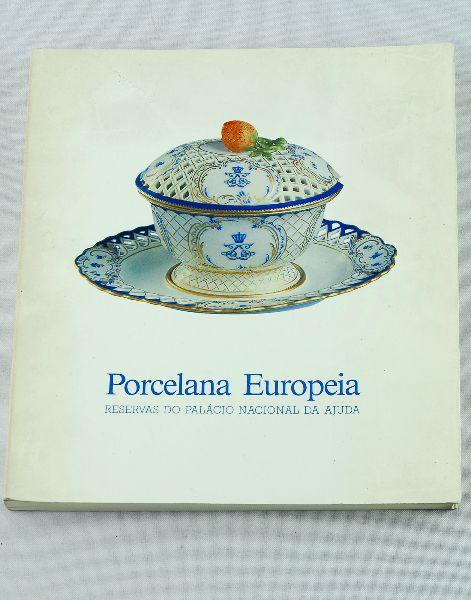 Porcelana Europeia das reservas do Palácio da Ajuda