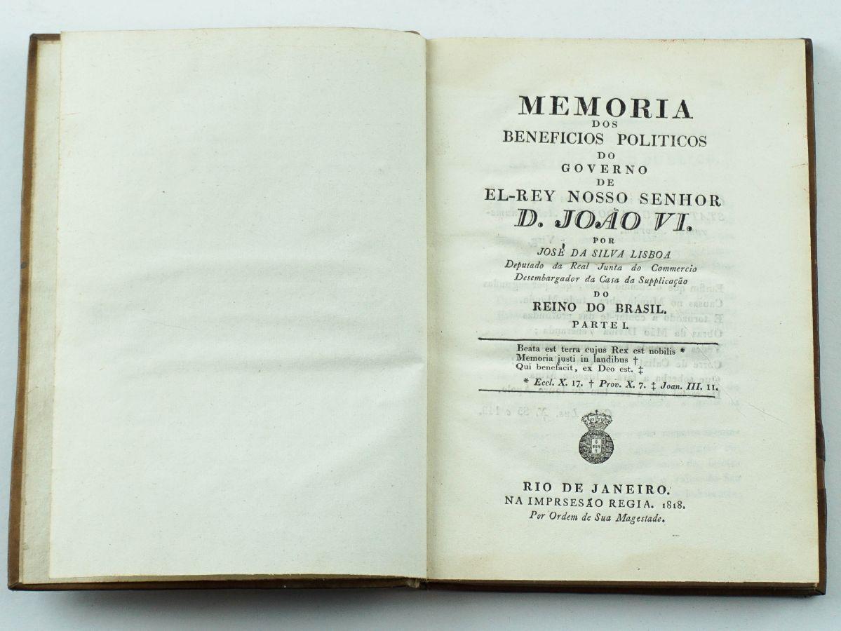 Memória dos Beneficios Politicos do Governo de El – Rey Nosso Senhor D. João VI
