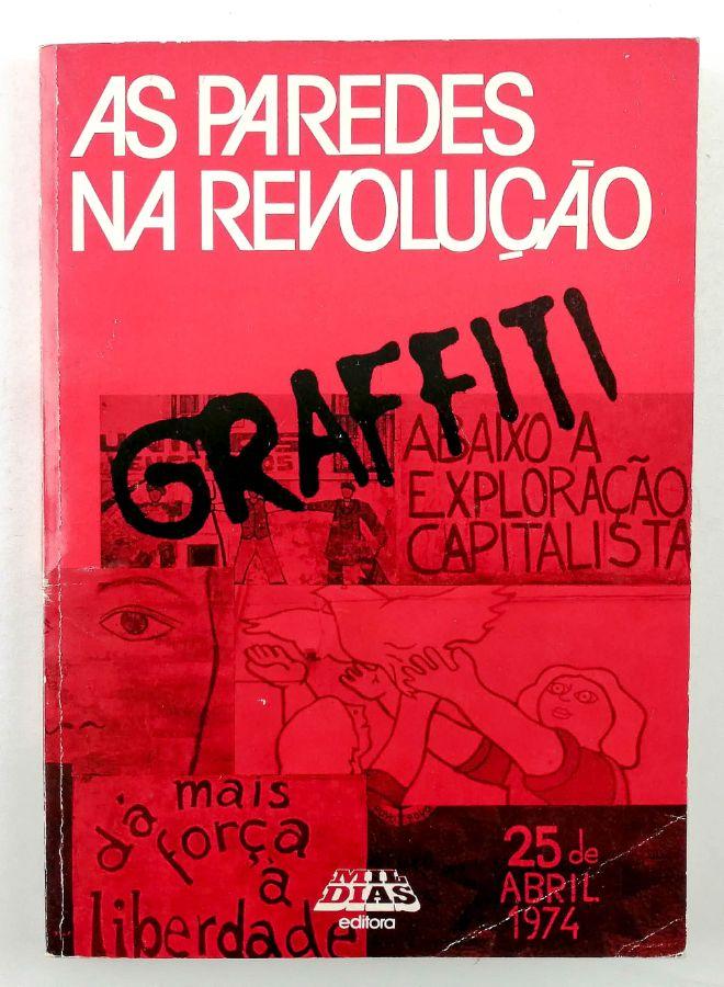 As Paredes da Revolução - Graffiti