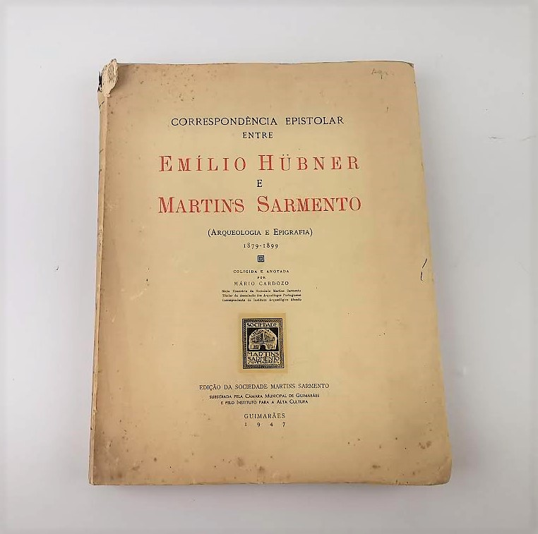 CORRESPONDÊNCIA EPISTOLAR ENTRE EMILIO HUBNER E MARTINS SARMENTO