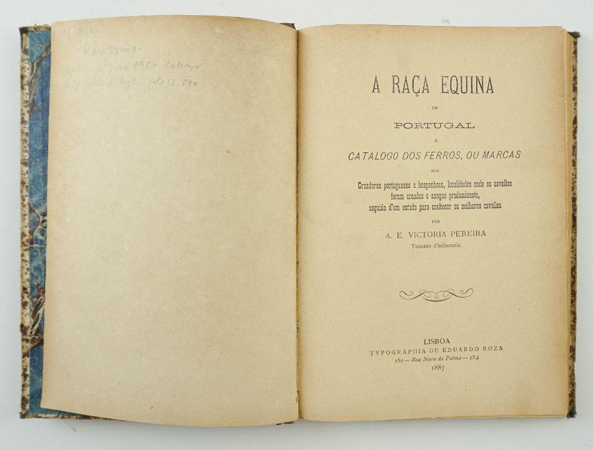 A Raça Equina em Portugal e Catálogo dos Ferros, ou Marcas , 1887