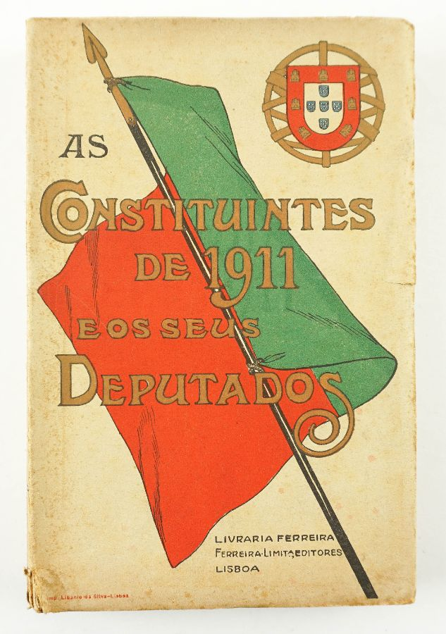 As Constituintes de 1911 e os seus Deputados.