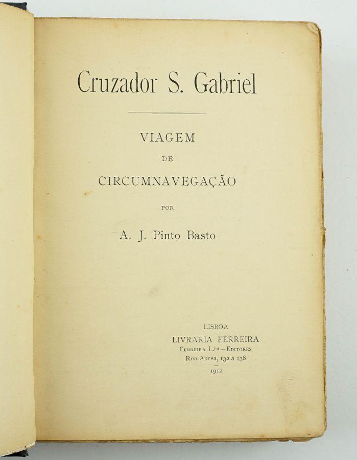 A.J. Pinto Basto – Cruzador S. Gabriel – Viagem de Circumnavegação