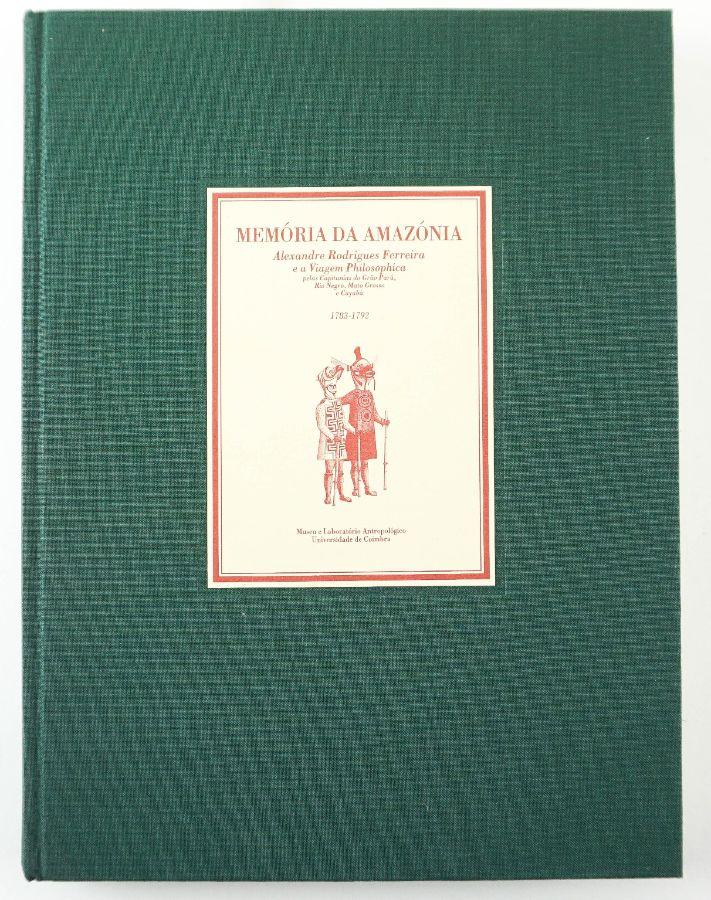 Memória da Amazónia – Alexandre Rodrigues Ferreira e a Viagem Philosophica