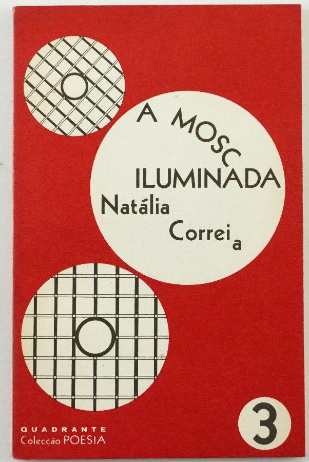 Natália Correia. A MOSCA ILUMINADA.