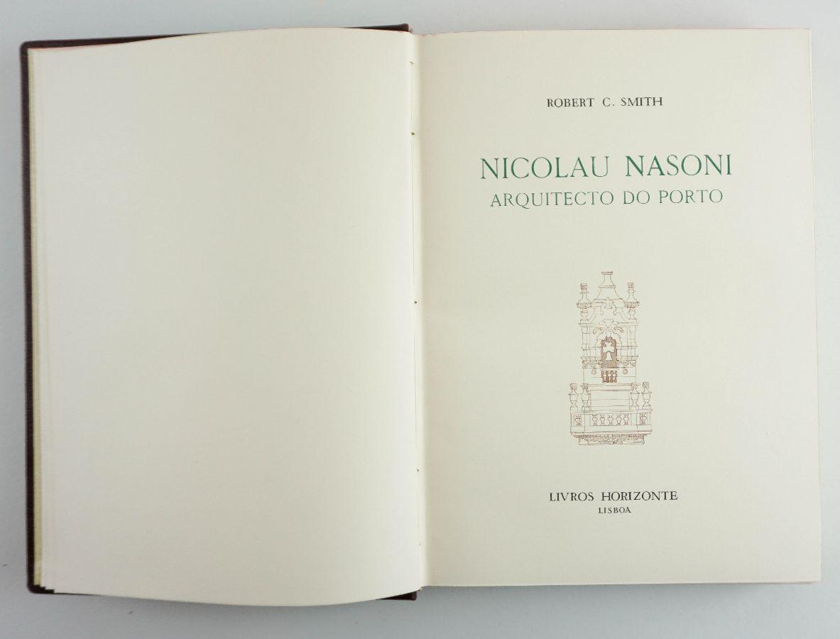 Nicolau Nasoni : arquitecto do Porto / Robert C. Smith.