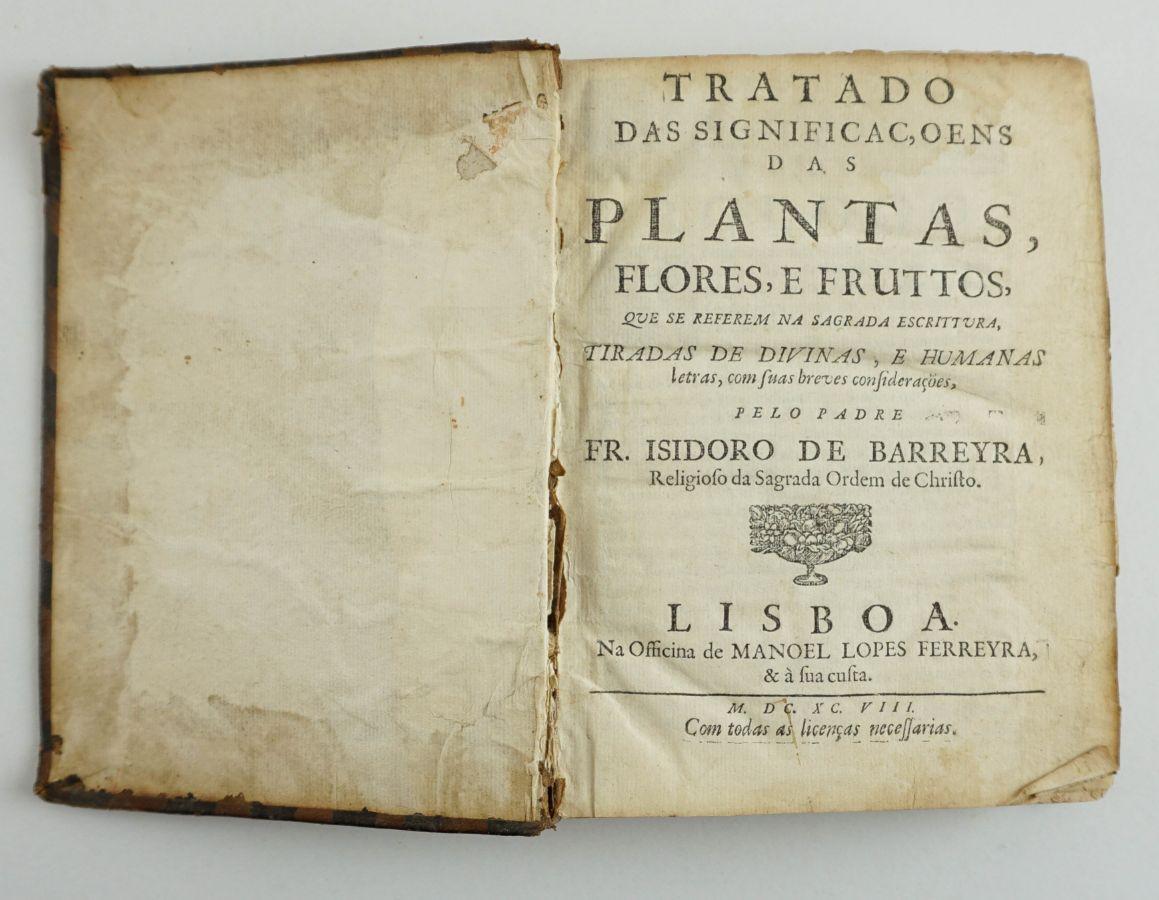 Tratado das significaçoens das plantas, flores, e fruttos, que se referem na Sagrada Escrittura