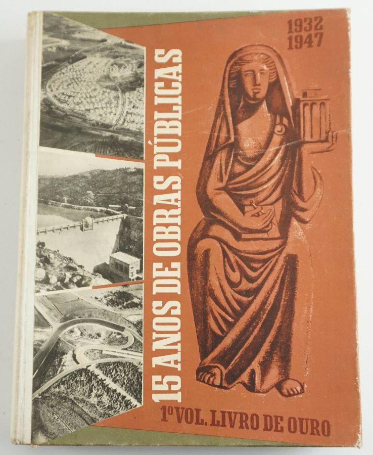 15 Anos de Obras Públicas 1932/1947