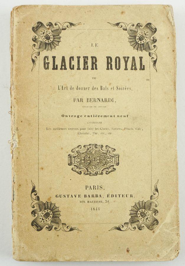 Le Glacier Royal - Gelados e sorvetes. 1844